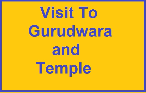 Visit to Gurudwara and Temple