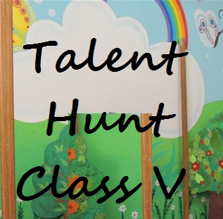 Talent Hunt Class V