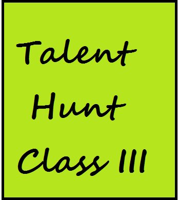 Talent Hunt Class III